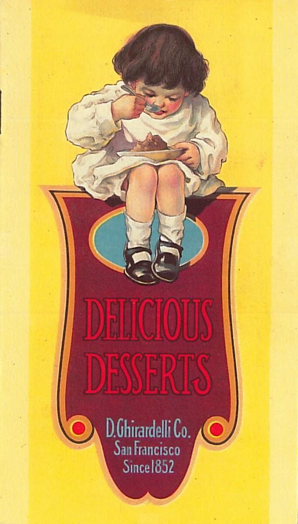 Delicious Desserts, c. 1915 D. Ghiradelli Co. recipe booklet California Historical Society